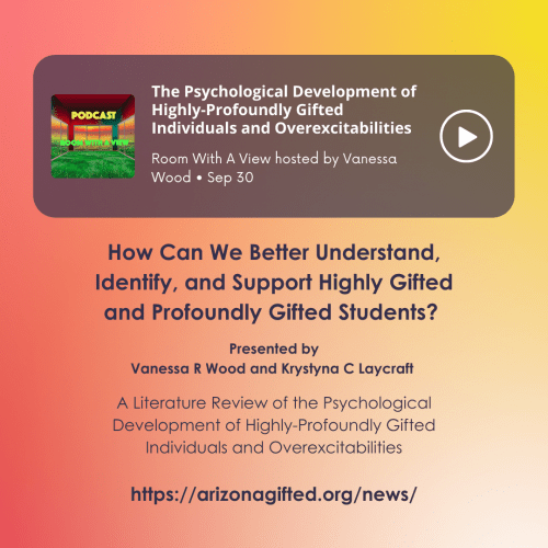 Podcast Share - The Psychological Development of Highly-Profoundly Gifted Individuals and Overexcitabilities